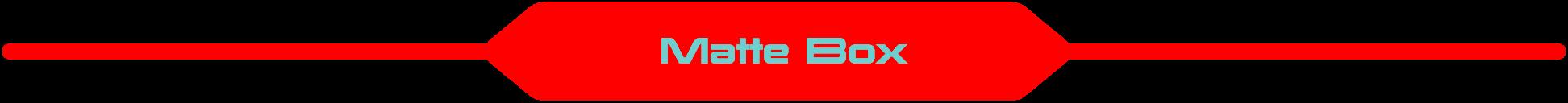 Matte Box